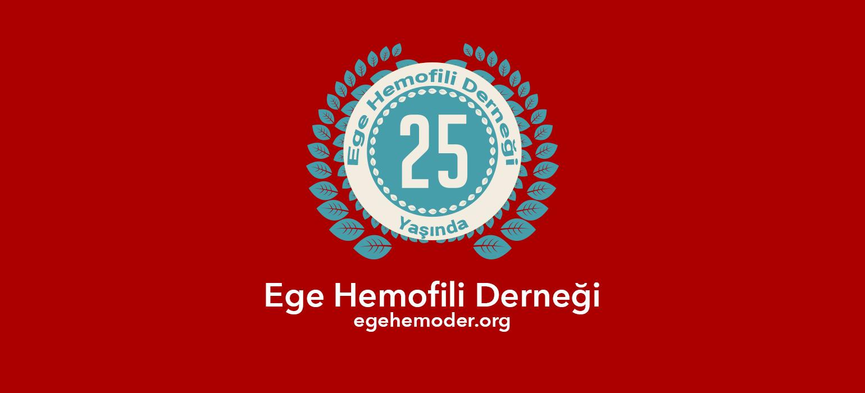 EGE HEMOFİLİ DERNEĞİ 25. YAŞINDA